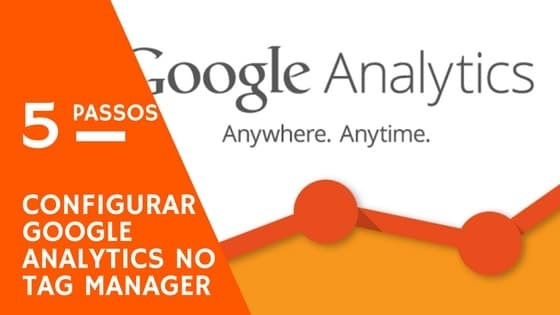 5-Passos-Configurar-Google-Analytics-no-Tag-Manager