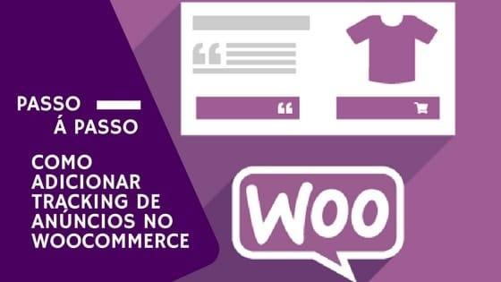 Como adicionar tracking de anuncios no WooCommerce