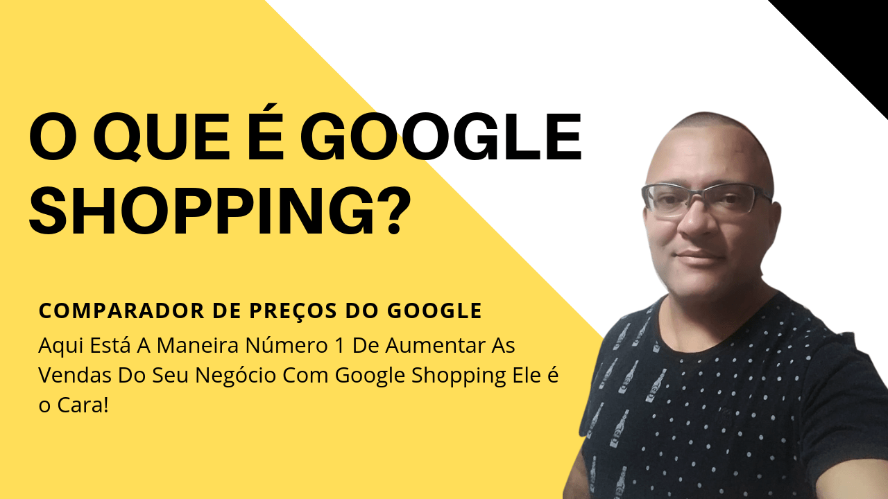 O que é Google Shopping? 1
